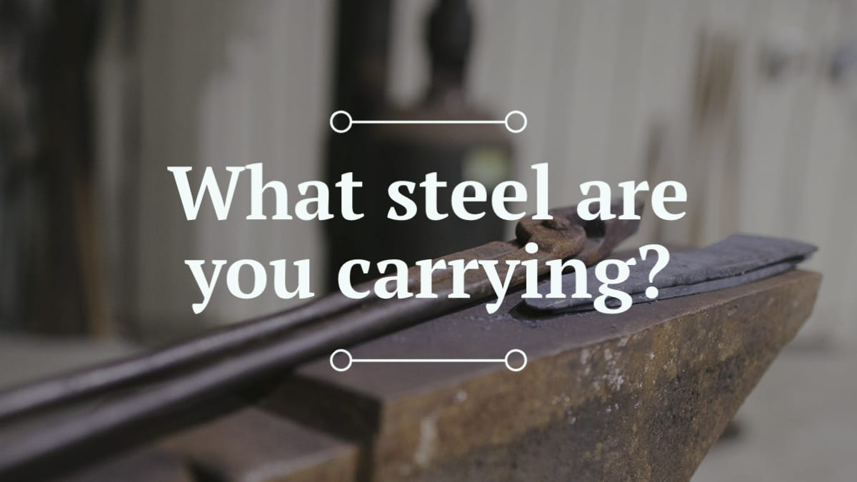 what steel are you carrying